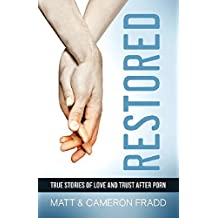 Restored: True Stories of Love and Trust after Porn
