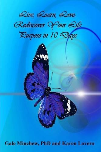 Live, Learn, Love: Rediscover Your Life Purpose in 10 Days pdf