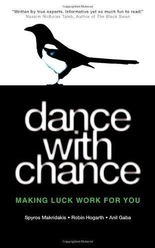 Dance with Chance: Making Luck Work for You by Spyros Makridakis, Anil Gaba, Robin M. Hogarth (2009) Paperback