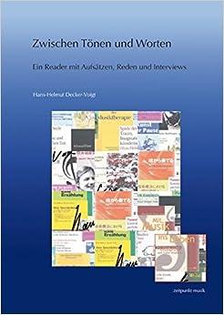 Zwischen Tonen Und Worten: Ein Reader Mit Aufsatzen, Reden Und Interviews (Zeitpunkt Musik)