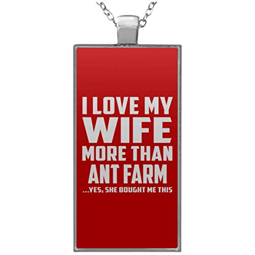 Designsify I Love My Wife More Than Ant Farm - Rectangle Necklace Red/One Size, Silver Plated Charm Pendant, for Birthday Wedding Anniversary Christmas