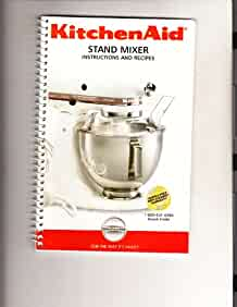 kitchen aid stand mixer instructions and recipes  9706634 kitchenaid mixer instruction manuals kitchenaid mixer k5ss user manual