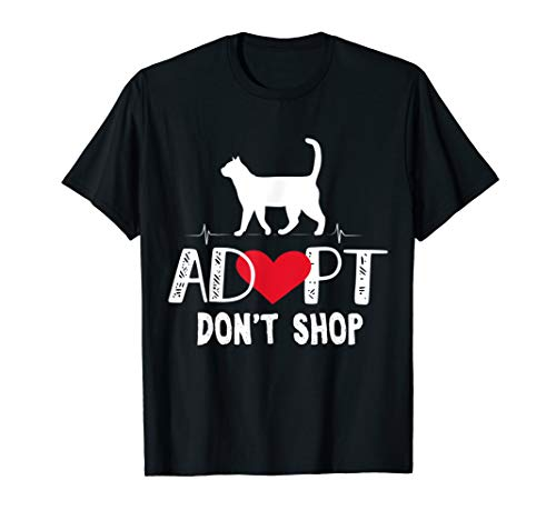 - Adopt Don't Shop Cat Lover T-Shirt Rescue Animals Gift