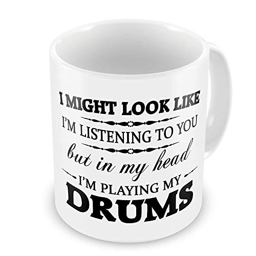 Funny Mug In My Head I'm Playing My (Drums) Funny Novelty Gift Mug ()