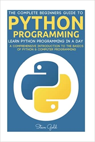 Python: Python Programming: Learn Python Programming In A Day - A