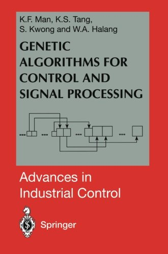 Genetic Algorithms For Control And Signal Processing  Advances In Industrial Control