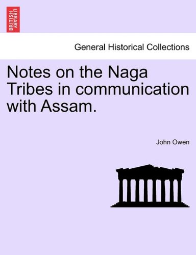 Download Notes on the Naga Tribes in communication with Assam. ebook