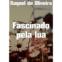 Fascinado pela lua  (Portuguese Edition)