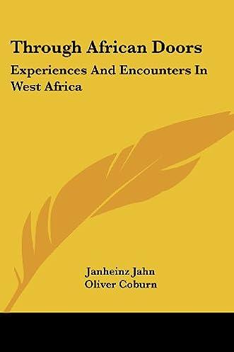 Through African Doors Experiences and Encounters in West Africa Janheinz Jahn Oliver Coburn 9780548452974 Amazon.com Books  sc 1 st  Amazon.com & Through African Doors: Experiences and Encounters in West Africa ...