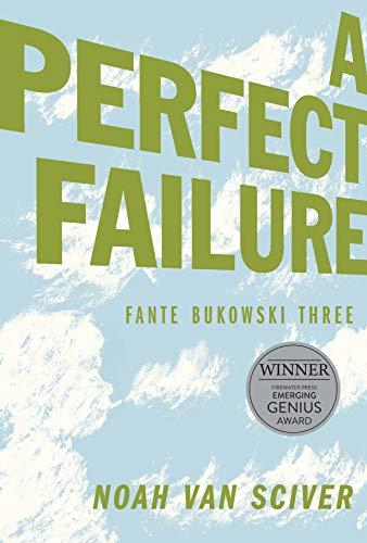 (Fante Bukowski Three: A Perfect Failure)