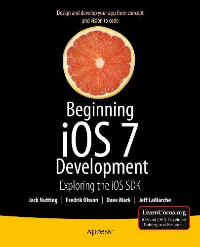 Download Beginning iOS 7 Development: Exploring the iOS SDK Pdf