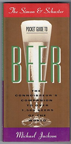 The Simon and Schuster Pocket Guide to Beer: The Connoisseur's Companion to over 1,000 Beers of the World