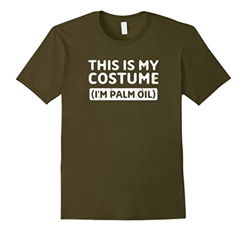 Olive Oil Costumes (Mens I'm Palm Oil Funny Halloween Costume Gift T-Shirt Medium Olive)