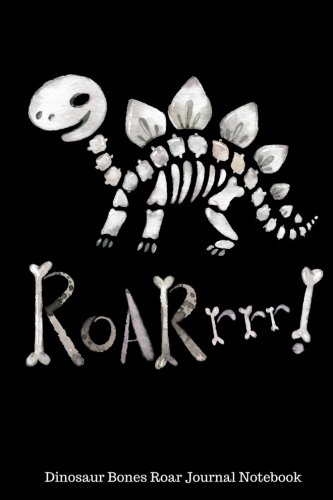 Dinosaur Bones Roar Journal Notebook: 6 x 9 - 100 Pages - Blank Unlined Paper