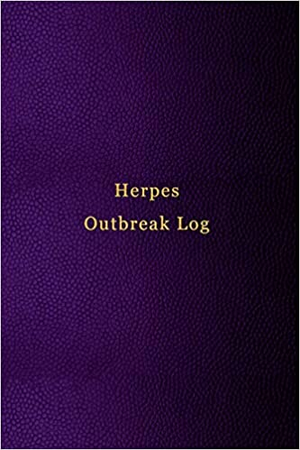 Herpes Outbreak Log Tracking Of Treatment Signs And Symptoms And Helping To Develop Patterns To Beat Your Hsv 1 And Hsv2 Men And Women Logbooks Hsv 9781702426060 Amazon Com Books