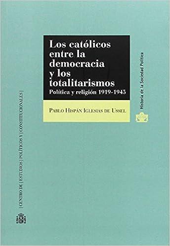 Los católicos entre la democracia y los totalitarismos. Política y ...