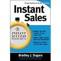 Instant Sales (Instant Success Series): Techniques to Improve Your Skills and Seal the Deal Every Time