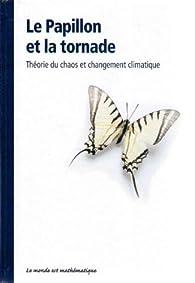 Le Papillon et la tornade : théorie du chaos et changement climatique par Carlos Madrid