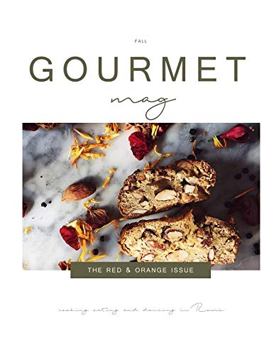 The Gourmet Mag | The Red & Orange Issue | Fall: An Italian Food & Travel Magazine by Mrs Claudia Rinaldi