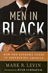 Mark R. Levin: Men in Black : How the Supreme Court Is Destroying America (Hardcover); 2005 Edition Hardcover