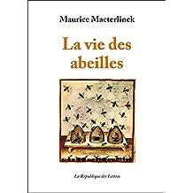 La vie des abeilles (French Edition)