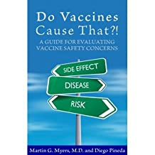 [ Do Vaccines Cause That?!: A Guide for Evaluating Vaccine Safety Concerns BY Myers, Martin G. ( Author ) ] { Paperback } 2008