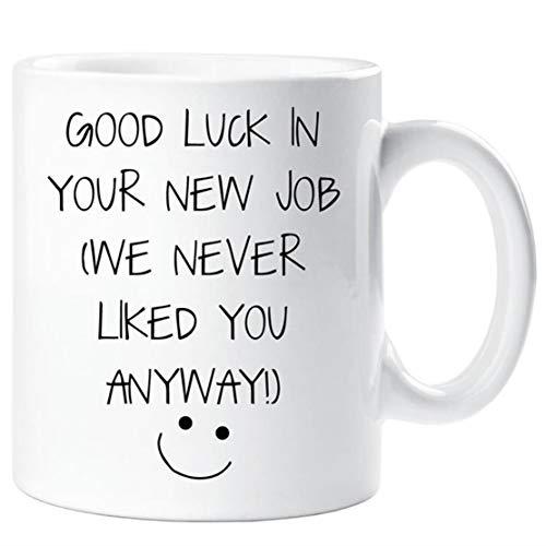 New Job Mug Good Luck In Your New Job We Never Liked You Anyway Mug Leaving Present