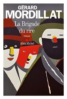 La brigade du rire : ce que nous sommes, Mordillat, Gérard