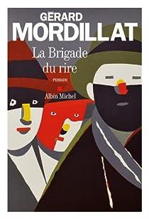 La brigade du rire par Mordillat