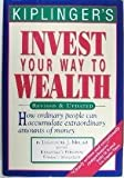 img - for Kiplinger's Invest Your Way to Wealth book / textbook / text book