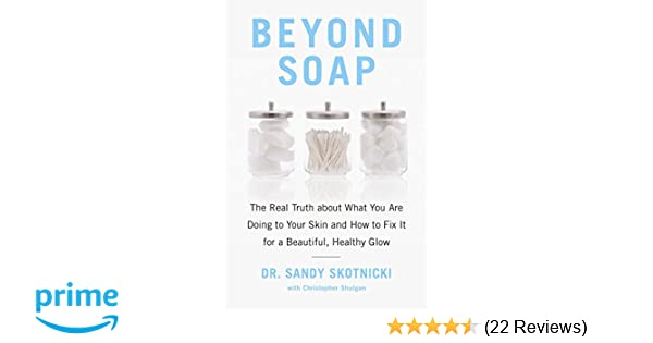 Beyond Soap: The Real Truth About What You Are Doing to Your Skin