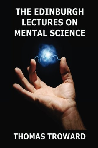 The Edinburgh Lectures on Mental Science pdf