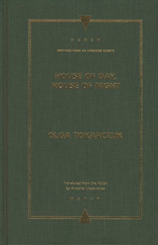 House of Day, House of Night (Writings from an Unbound Europe) by Brand: Northwestern University Press