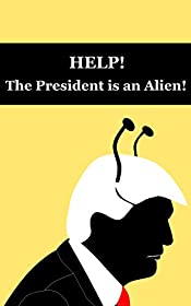 Help! The President is an Alien! (yellow edition)