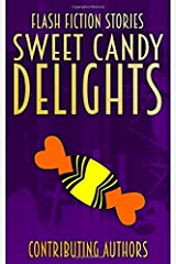 Sweet Candy Delights: Flash Fiction Stories Paperback