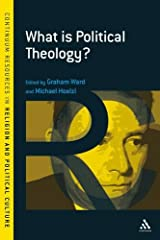 What is Political Theology? (Continuum Resources in Religion and Political Culture)