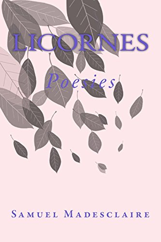 Licornes: Poesies Poesies Completes Volume 7 French Edition