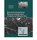 img - for [ Backscattered Scanning Electron Microscopy and Image Analysis of Sediments and Sedimentary Rocks[ BACKSCATTERED SCANNING ELECTRON MICROSCOPY AND IMAGE ANALYSIS OF SEDIMENTS AND SEDIMENTARY ROCKS ] By Krinsley, David H. ( Author )Sep-15-2005 Paperback By Krinsley, David H. ( Author ) Paperback 2005 ] book / textbook / text book