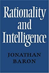 Rationality and Intelligence by Jonathan Baron (2008-08-21) Paperback