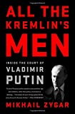 """""""I read this book in one night, truly a page-turner. It leaves a profoundly scary impression: [Putin's court is the] real House of Cards."""" --Lev Lurie, writer and historianAll the Kremlin's Men is a gripping narrative of an accidental king and a c..."""