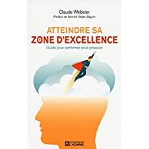 Atteindre sa zone d'excellence: Guide pour performer sous pression