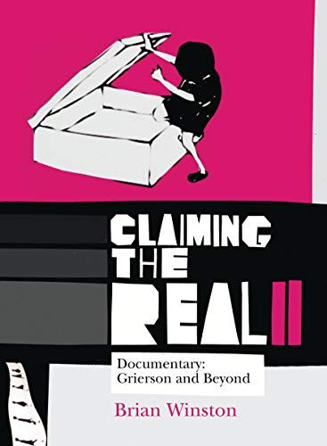 Claiming the Real: Documentary: Grierson and Beyond