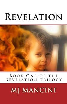 Revelation: Book One of the Revelation Trilogy by [Mancini, MJ]