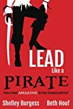 img - for Lead Like a PIRATE: Make School Amazing for Your Students and Staff book / textbook / text book