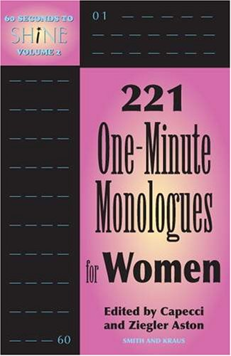 60 Seconds to Shine Volume 2: 221 One-minute Monologues For Women by Brand: Smith Kraus