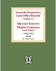 Granville Proprietary Land Office Records: Orange County, North Carolina. (Volume #1): Loose Papers, 1752-1763