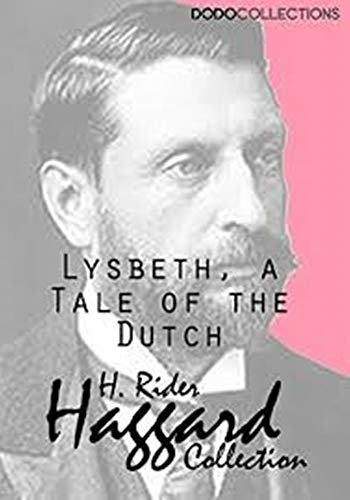 Lysbeth, a Tale of the Dutch - (ANNOTATED) Original, Unabridged, Complete, Enriched [Oxford University Press]