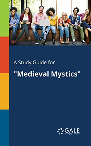 """A Study Guide for """"Medieval Mystics"""" (Literary Movements for Students)"""