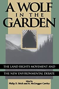 A Wolf in the Garden: The Land Rights Movement and the New Environmental Debate