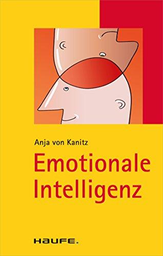 Emotionale Intelligenz: TaschenGuide (Haufe TaschenGuide)